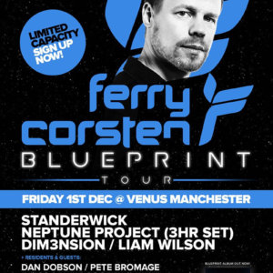 RONG presents Ferry Corsten Blue Print Tour at Venus, Manchester, UK on 1st of December 2017