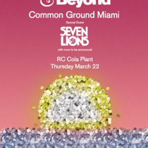 Above and Beyond presents Common Ground at RC Cola Plant, Miami, US on 22nd of March 2018