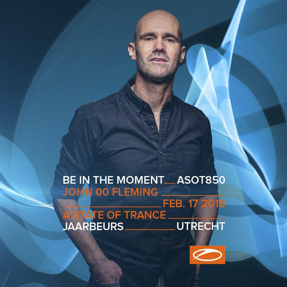 Armada Music presents John 00 Fleming at A State Of Trance 850, Jaarbeurs, Utrecht, NL on 17th of February 2018